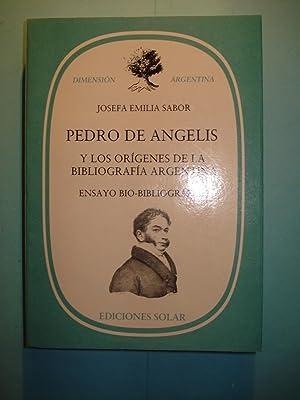 PEDRO DE ANGELIS Y LOS ORÍGENES DE LA BIBLIOGRAFÍA ARGENTINA. ENSAYOS BIO-BIBLIOGR&...