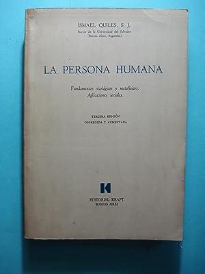 LA PERSONA HUMANA. FUNDAMENTOS SICOLÓGICOS Y METAFÍSICOS. APLICACIONES SOCIALES: ...