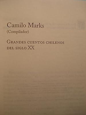 GRANDES CUENTOS CHILENOS DEL SIGLO XX: MARKS, Camilo (Compilador)