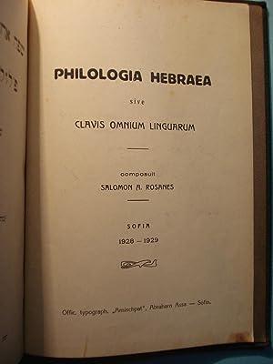 PHILOLOGIA HEBRAEA. Sive Clavis Omnium Linguarum: ROSANES, Salomon A.