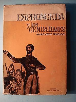 ESPRONCEDA Y LOS GENDARMES: ORTIZ ARMENGOL, Pedro
