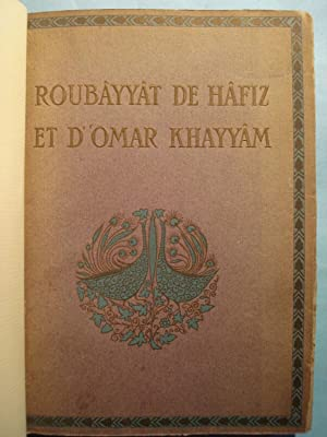 ROUBAYYAT DE HAFIZ ET D'OMAR KHAYYAM: HAFIZ + OMAR KHAYYAM