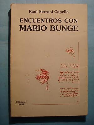 ENCUENTROS CON MARIO BUNGE: SERRONI - COPELLO, Ra�l