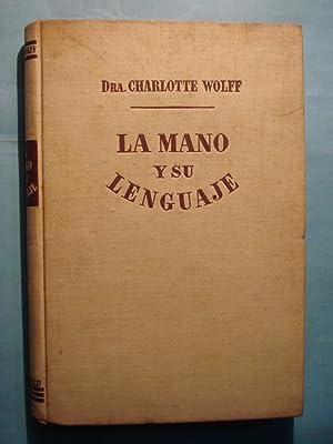 LA MANO Y SU LENGUAJE: WOLFF, Charlotte
