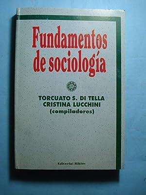 FUNDAMENTOS DE SOCIOLOGÍA: DI TELLA, Torcuato + LUCCHINI, Cristina (COMPILADORES)