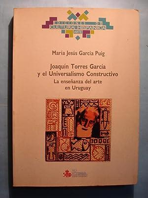 JOAQUÍN TORRES GARCIA Y EL UNIVERSALISMO CONSTRUCTIVO. LA ENSEÑANZA DEL ARTE EN ...