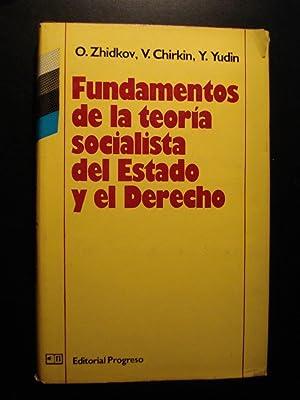 FUNDAMENTOS DE LA TEORÍA SOCIALISTA DEL ESTADO Y EL DERECHO: ZHIDKOU, O + CHIRKIN, V. + ...