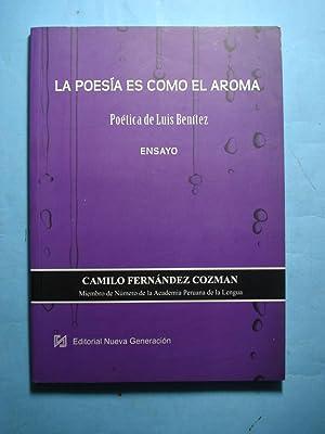 LA POESÍA ES COMO EL AROMA. POÉTICA: FERNÁNDEZ COZMAN, Camilo