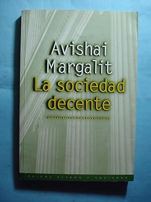 LA SOCIEDAD DECENTE: MARGALIT, Avishai