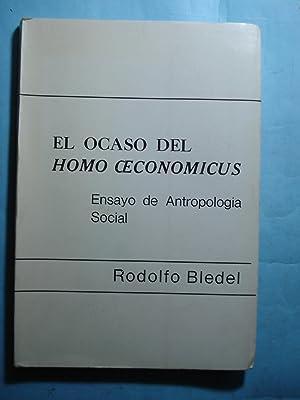 EL OCASO DEL HOMO OECONOMICUS. ENSAYO DE ANTROPOLOGÍA SOCIAL: BLEDEL, Rodolfo