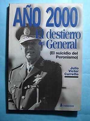 AÑO 2000: EL DESTIERRO DEL GENERAL (EL SUICIDIO DEL PERONISMO): CARRETTO, Julio Victor