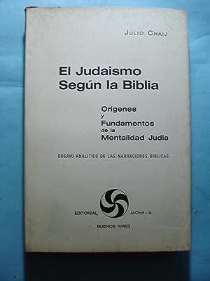 EL JUDAÍSMO SEGÚN LA BIBLIA. ORÍGENES Y FUNDAMENTOS DE LA MENTALIDAD JUD&...