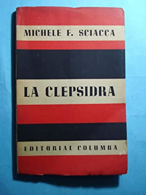 LA CLEPSIDRA: SCIACCA, Michele F.