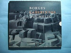 LABERINTOS (TRES CUENTOS): BORGES/DUCMELIC