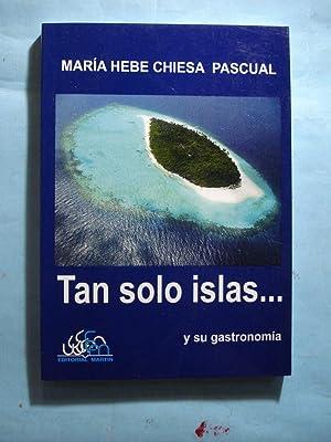 TAN SOLO ISLAS Y SU GASTRONOMÍA: CHIESA PASCUAL, María Hebe