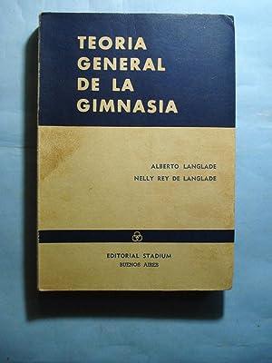 TEORIA GENERAL DE LA GIMNASIA: LANGLADE, Alberto + REY DE LANGLADE, Nelly