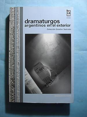 DRAMATURGOS ARGENTINOS EN EL EXTERIOR: BOTTO, Diego (Textos) - SEOANE, Ana (Compiladora)