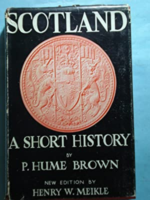 A SHORT HISTORY OF SCOTLAND: BROWN, Hume P.