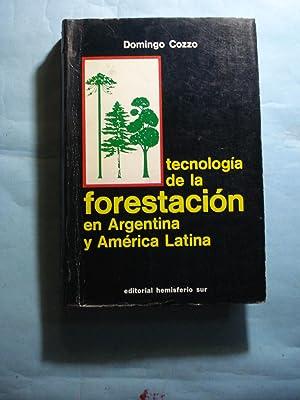 TECNOLOGÍA DE LA FORESTACIÓN EN ARGENTINA Y EN AMÉRICA LATINA: COZZO, Domingo