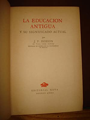 LA EDUCACIÓN ANTIGUA Y SU SIGNIFICADO ACTUAL: DOBSON, J.F.