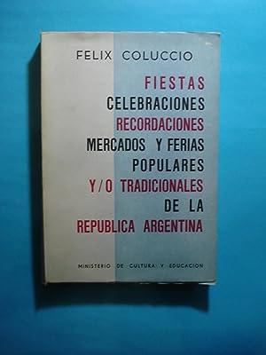 FIESTAS, CELEBRACIONES, RECORDACIONES, MERCADOS Y FERIAS POPULARES Y/O TRADICIONALES DE LA REP...