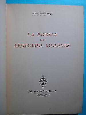 LA POESÍA DE LEOPOLDO LUGONES: MAGIS, Carlos Horacio