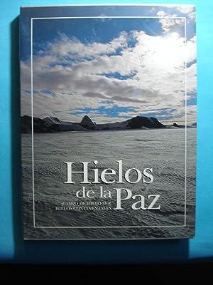 HIELOS DE LA PAZ. CAMPO DE HIELO SUR. HIELOS CONTINENTALES: BARROS BROWNE EDITORIAL /EDUARDO ...