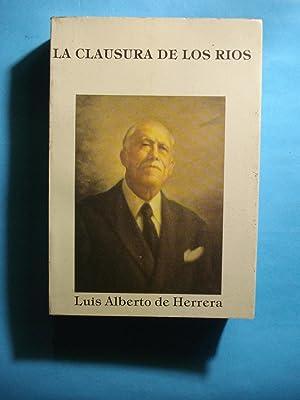 LA CLAUSURA DE LOS RÍOS: DE HERRERA, Luis Alberto