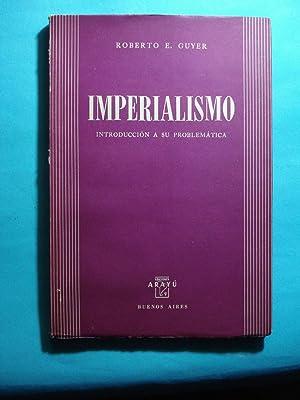 IMPERIALISMO. INTRODUCCIÓN A SU PROBLEMÁTICA: GUYER, Roberto E.