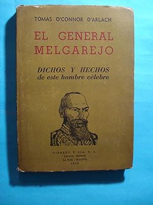 EL GENERAL MELGAREJO. DICHOS Y HECHOS DE: O'CONNOR D'ARLACH, Tomás