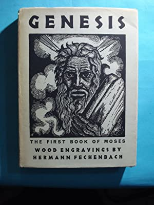 GENESIS. THE FIRST BOOK OF MOSES. WOOD ENGRAVINGS BY HERMANN FECHENBACH: ANONIMOUS