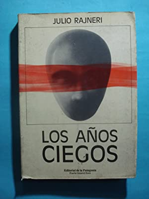 LOS AÑOS CIEGOS: RAJNERI, Julio