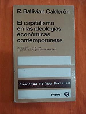 EL CAPITALISMO EN LAS IDEOLOGÍAS ECONÓMICAS CONTEMPORANEAS. SU PRESENTE Y SU DESTINO ...