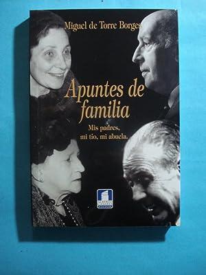 APUNTES DE FAMILIA. MIS PADRES. MI TÍO. MI ABUELA.: DE LA TORRE BORGES, Miguel