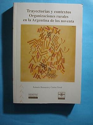TRAYECTORIAS Y CONTEXTOS. ORGANIZACIONES RURALES EN LA ARGENTINA DE LOS NOVENTA: BENENCIA, Roberto ...