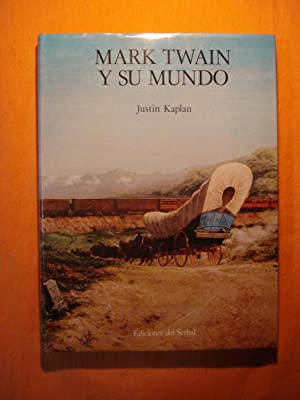 MARK TWAIN Y SU MUNDO: KAPLAN, Just�n