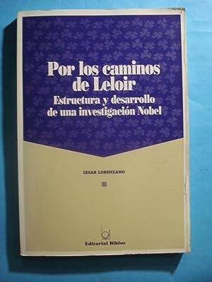 POR LOS CAMINOS DE LELOIR. ESTRUCTURA Y DESARROLLO DE UNA INVESTIGACIÓN NOBEL: LORENZANO, ...