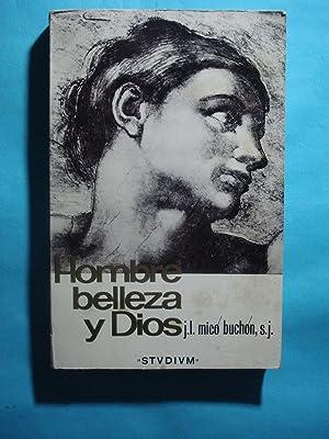 HOMBRE, BELLEZA Y DIOS. ENSAYOS DE ESTÉTICA: MICO BUCHON, J.L,S.J.