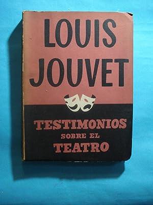TESTIMONIOS SOBRE EL TEATRO: JOUVET, Louis
