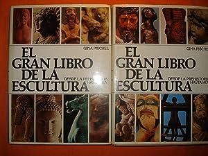 EL GRAN LIBRO DE LA ESCULTURA. DESDE LA PREHISTORIA HASTA HOY: PISCHEL, Gina