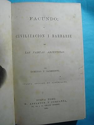 FACUNDO. CIVILIZACIÓN Y BARBARIE EN LAS PAMPAS ARGENTINAS.: SARMIENTO, Domingo Faustino