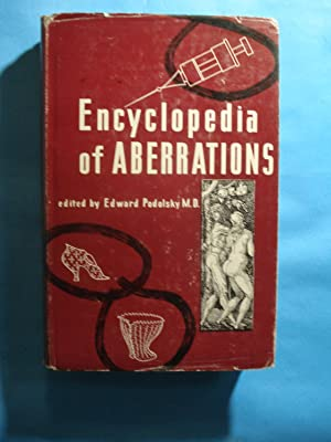 ENCYCLOPEDIA OF ABERRATIONS. A PSYCHIATRIC HANDBOOK: PODOLSKY, Edward
