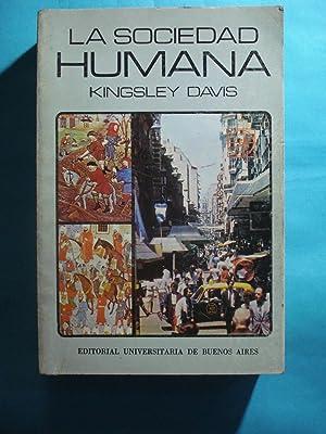 LA SOCIEDAD HUMANA (OBRA COMPLETA): DAVIS, Kingsley