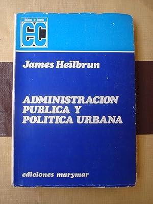 ADMINISTRACIÓN PÚBLICA Y POLÍTICA URBANA: HEILBRUN, James
