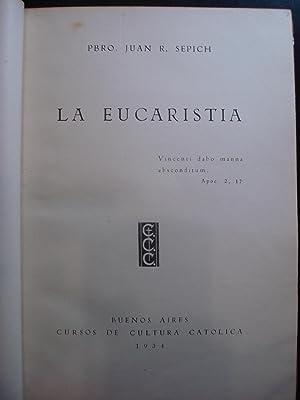 LA EUCARISTÍA: SEPICH, Juan R.