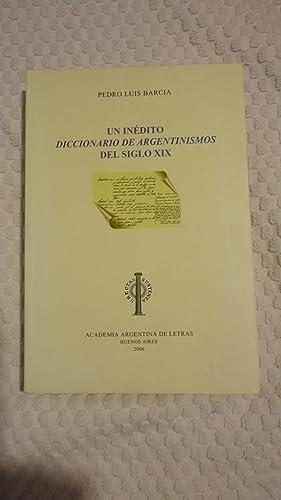 """UN INÉDITO """"DICCIONARIO DE ARGENTINISMOS"""" DEL SIGLO XIX: BARCIA, Pedro Luis"""