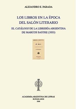 LOS LIBROS EN LA ÉPOCA DEL SALÓN: PARADA, Alejandro E.