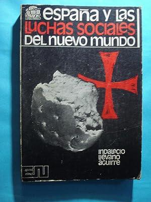 ESPAÑA Y LAS LUCHAS SOCIALES DEL NUEVO MUNDO: LIEVANO AGUIRRE, Indalecio