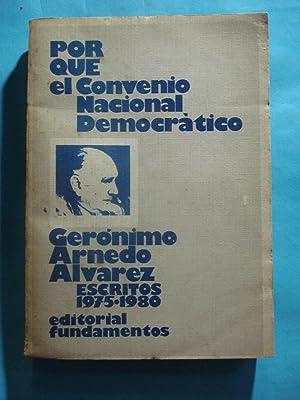POR QUE EL CONVENIO NACIONAL DEMOCRÁTICO. ESCRITOS 1975-1980: ARNEDO ALVAREZ, Gerónimo