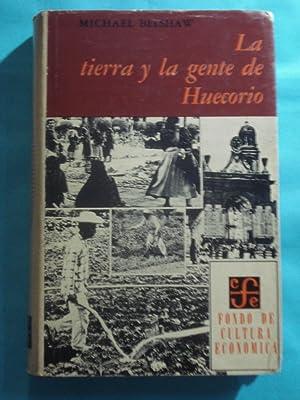 LA TIERRA Y LA GENTE DE HUECORIO. ECONOMÍA DE UNA COMUNIDAD CAMPESINA: BELSHAW, Michael